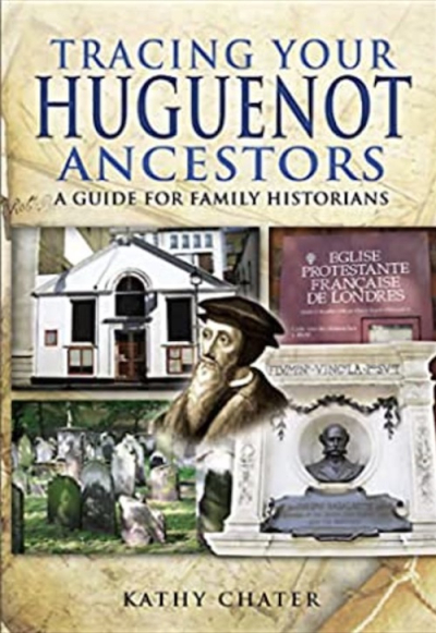 Tracing Your Huguenot Ancestors - Chater